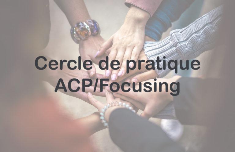 Cercle de parole et de pratique ACP Focusing